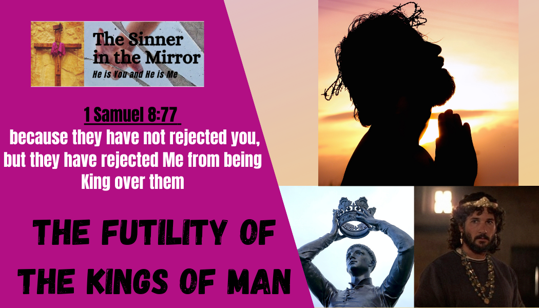 The Futility of Kings - the sinner in the mirror