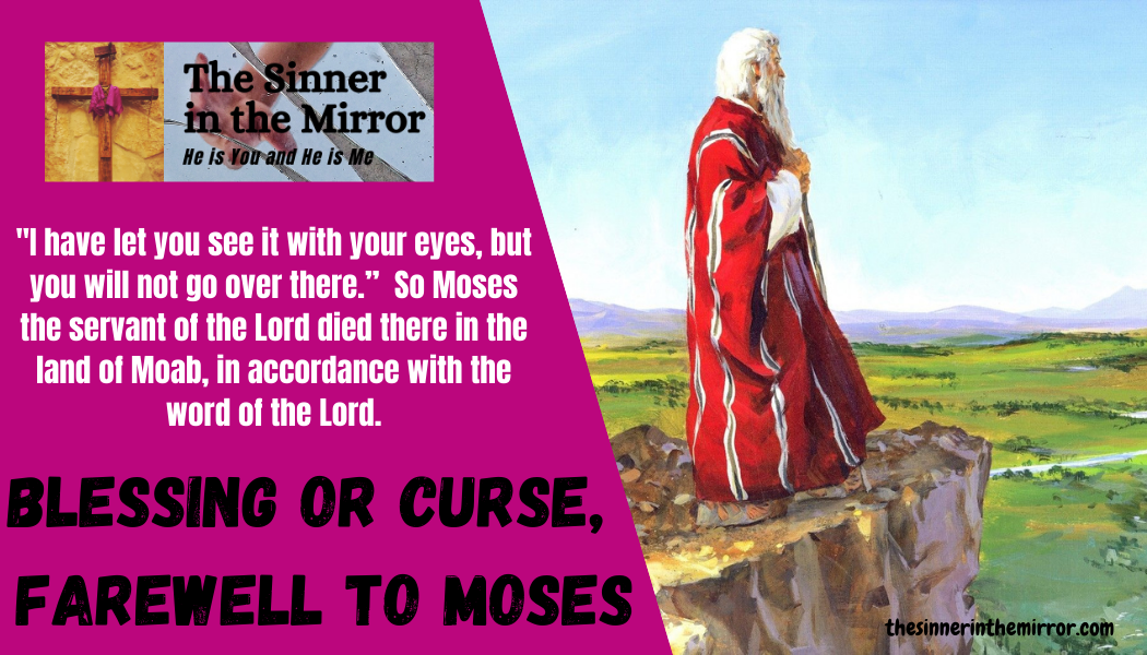 BLESSING OR CURSE FAREWELL TO MOSES