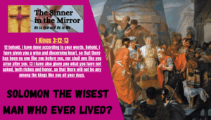 king solomon the wisest man who ever lived